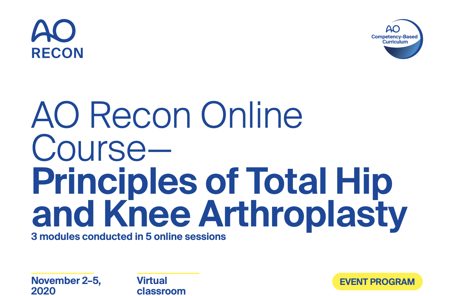 """AO Recon Online Course —Principles of Total Hip and Knee Arthroplasty""  02.-05.11.2020."