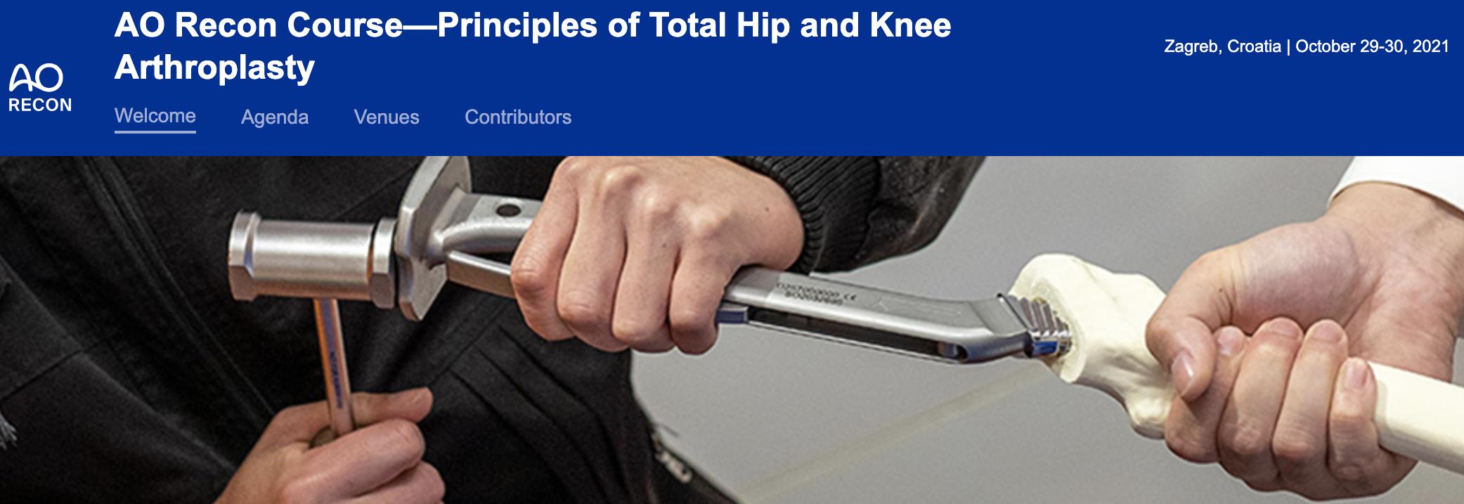"NAJAVA: ""AO Recon Course —Principles of Total Hip and Knee Arthroplasty"" 29.-30.10.2021. Zagreb"
